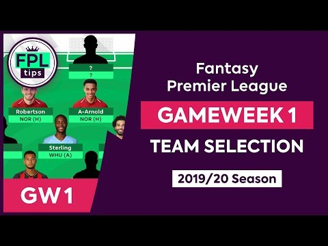 GW1: FPL TEAM SELECTION | Gameweek 1 | Fantasy Premier League Tips 2019/20