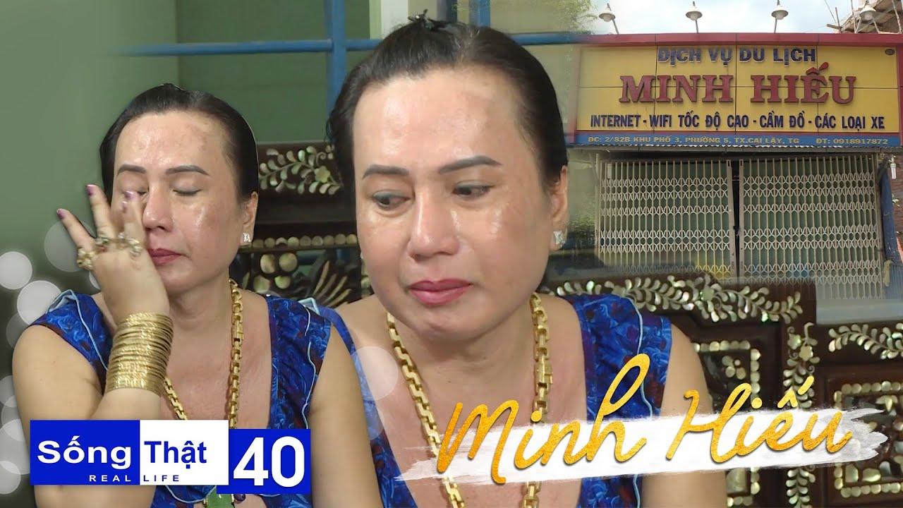 Sống Thật–Real Life Tập 40:Minh Hiếu bật khóc kể sự thật về mẹ, trăm cây vàng và cuộc sống ở Cai Lậy