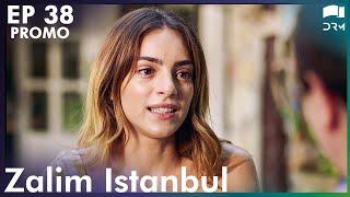 Zalim Istanbul - Episode 38 | Promo | Turkish Drama | Ruthless City | Eng Subs | Urdu Dubbing | RP2Y