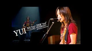YUI Live 3rd Tour 2008 I LOVED YESTERDAY - Oui -