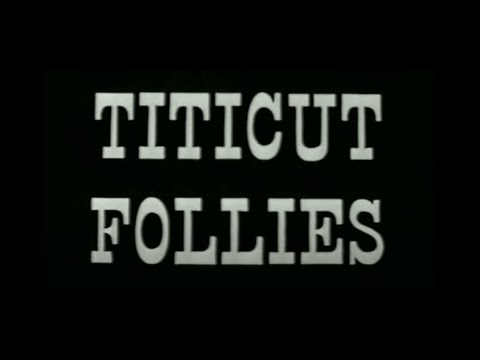 TITICUT FOLLIES TRAILER