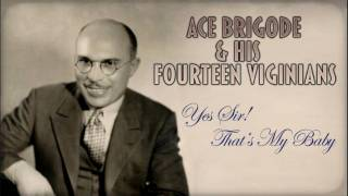 Ace Brigode: Yes Sir! That's My Baby