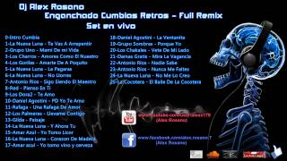 Enganchado Cumbias Retros Cumbias Viejas - Full  - Dj Alex Rosano - Set   1080p