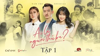 WHO IS THE THIRD WHEEL? - Episode 1 | Nam Thu x Tu Vi x Pom x Thanh Hang