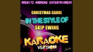 Christmas Carol (In the Style of Skip Ewing) (Karaoke Version)