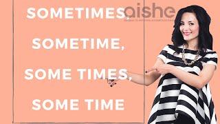 Простое обьяснение темы Sometimes/ sometime/  some time / some times от Айше Борсеитова