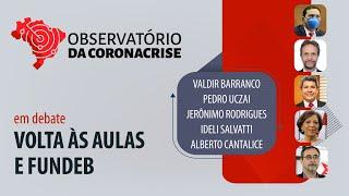 #AO VIVO | Volta às aulas e Fundeb | Observatório da Coronacrise