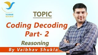 Coding Decoding Part - 2 | Yuwam Online Class | Reasoning by Vaibhav Shukla | Yuwam Gurukul