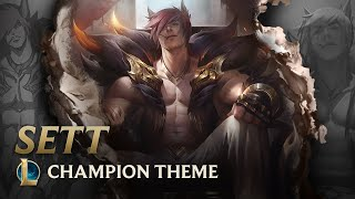 Sett, The Boss | Champion Theme  - League of Legends