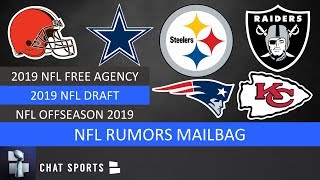 NFL Rumors Mailbag: Chiefs Trading Up, Patriots, Steelers, 2019 NFL Free Agency & NFL Draft