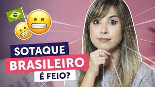 SOTAQUE BRASILEIRO É UM PROBLEMA?   English in Brazil