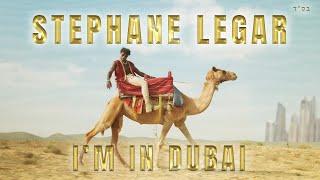 Stephane Legar- I'm in Dubai   סטפן לגר- אני בדובאי (Prod. by Doli & Penn)