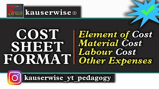[#1] Introduction to Cost Accounting - (COST SHEET) :-by kauserwise