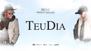 Mind ft. Twenty Fingers aka G-Alfinar - Teu Dia (Vídeo Oficial)