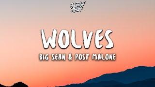 Big Sean - Wolves ft. Post Malone (Lyrics)