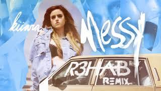 Kiiara - Messy (R3HAB Remix)