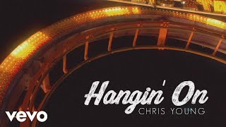 Chris Young   Hangin' On (Lyric Video)