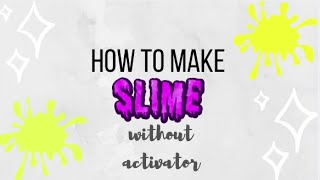 How To Make Slime Without Activator And Salt ฟรวดโอออนไลน ด
