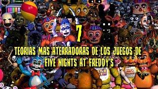 Las 7 Teorias MAS ATERRADORAS y SINIESTRA en juegos de FIVE NIGHTS AT FREDDY'S (SAGA)