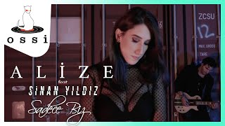 Alize feat Sinan Yıldız / Sadece Biz