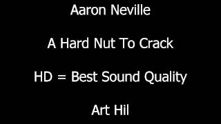 Aaron Neville - A Hard Nut To Crack