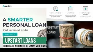 Upstart Loan: Personal loans,Debt Consolidation, Loan Requirements,Credit Score ,Loans up to $50,000