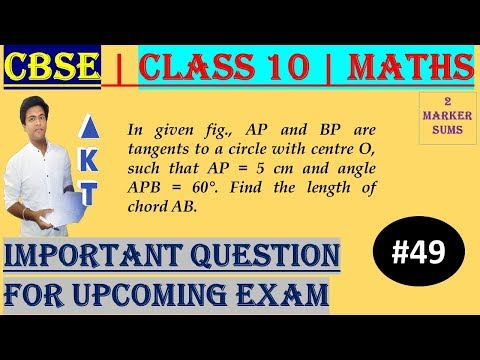 #49 CBSE   2 Marks   In given fig., AP and BP are tangents to a circle with centre O, such that AP = 5 cm and angle APB = 60°. Find the length of chord AB.   Class X   IMPORTANT