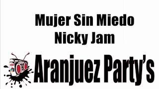Mujer Sin Miedo - Nicky Jam (Aranjuez'Partys)