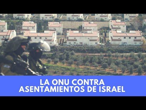 La ONU ha aprobado la resolución contra los asentamientos de Israel