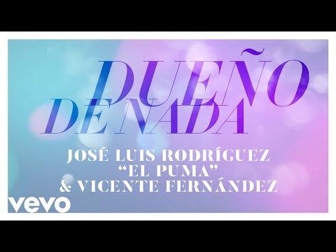 José Luis Rodríguez, Vicente Fernández - Dueño de Nada (Audio)