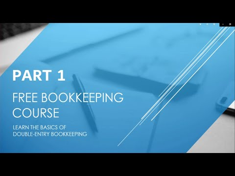 Free Bookkeeping Course - Part 1 - Introduction to Double Entry ...