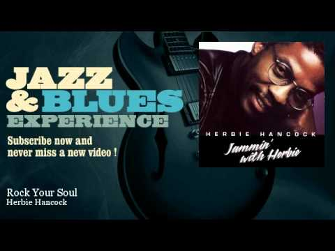 Herbie Hancock - Rock Your Soul