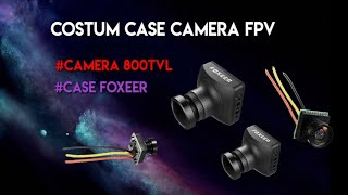 Costum camera case foxeer || camera FPV case mod