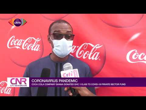 Coca Cola Ghana donates GHS113,430 to Ghana COVID-19 private sector fund | Citi Newsroom