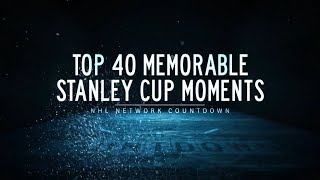 NHL Network Countdown: Top 40 Memorable Stanley Cup Moments