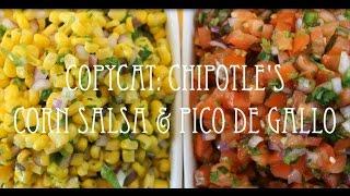 Copycat Series | Chipotles Corn Salsa & Pico De Gallo