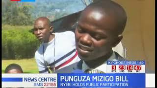 PUNGUZA MZIGO BILL - Public participation on Punguza Mzigo Bill underway in Nyeri County