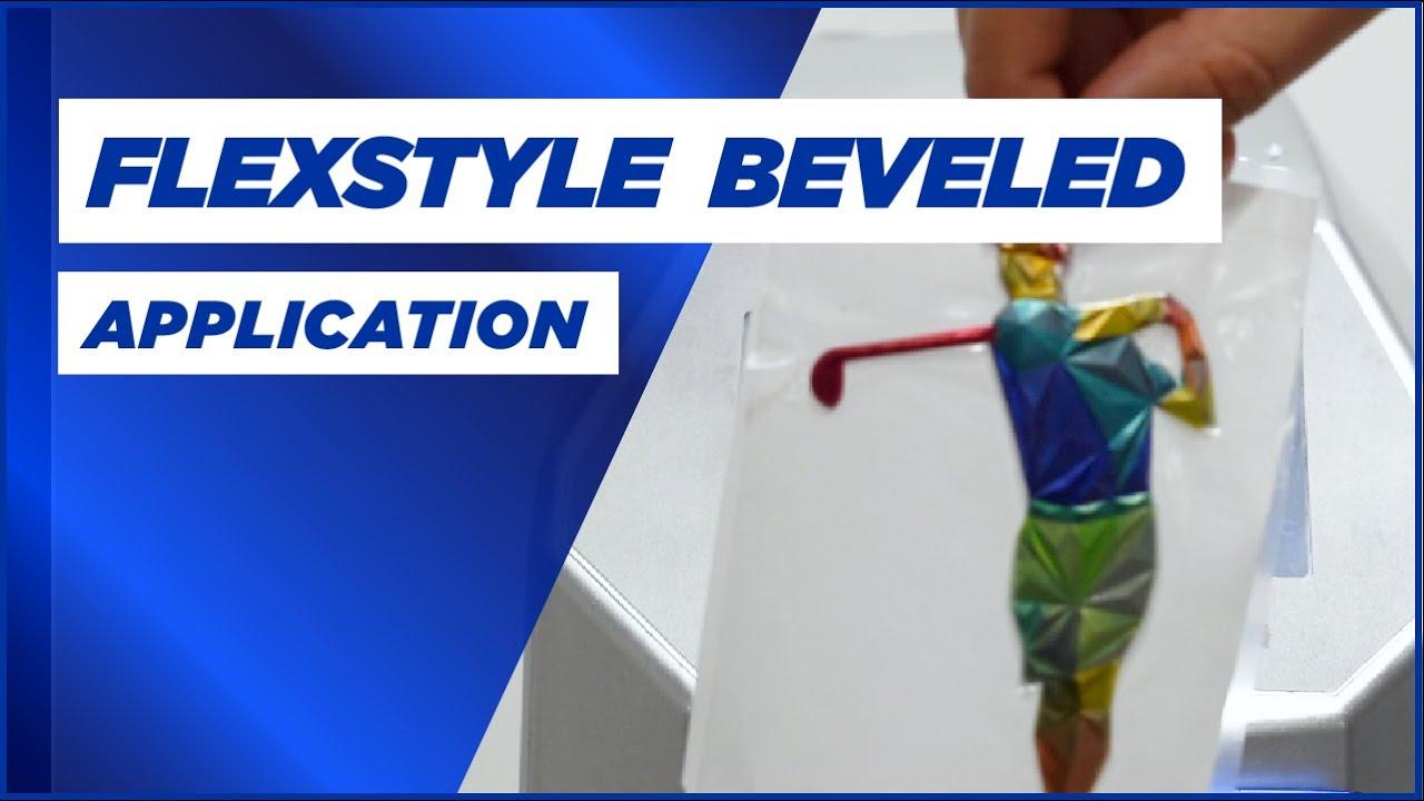 Application: Flexstyle Beveled