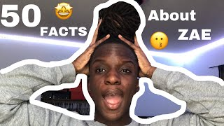 50 FACTS ABOUT ME | ZAE