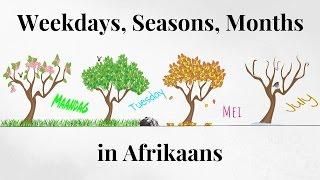 Weekdays, Seasons And Months In Afrikaans
