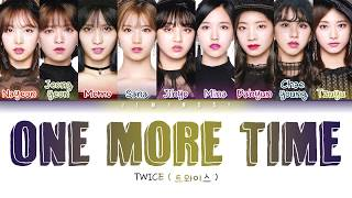 TWICE (트와이스)   One More Time (Color Coded Lyrics 日本語歌詞 Rom Eng ありがとう )