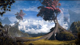 TheFatRat & Laura Brehm - We'll Meet Again (Official Lyric Video)