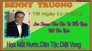 Benny Truong Truc Tiep( Tối Ngày 11-9-2019
