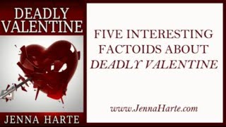 Deadly Valentine: Valentime Mystery Book One Factoids