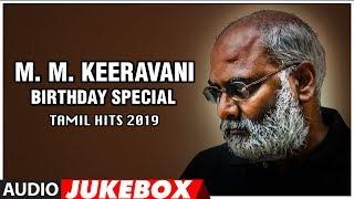 gratis download video - M M Keeravani Tamil Hits 2019 - Birthday Special | Tamil Hit Songs