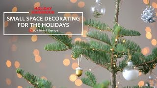 Holiday Handbook: Small Space Decorating Ideas | Apartment Therapy