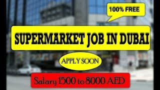 Urgent Need | Free Supermarket Job In Dubai 2019 | Salary 8000 AED | By   Free Gulf Job