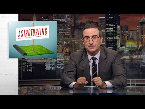 Astroturfing - Last Week Tonight