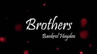 Bankrol Hayden   Brothers Ft. Luh Kel (Lyrics)