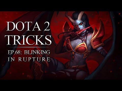 Dota 2 Tricks - Blinking In Rupture